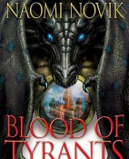 Blood of Tyrants - Naomi Novik portada