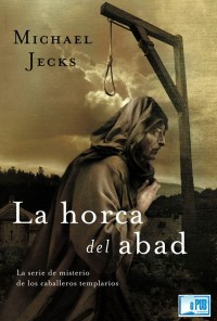 La horca del abad - Michael Jecks portada