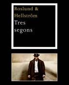 Tres segons - Anders Roslund & Borge Hellstrom portada