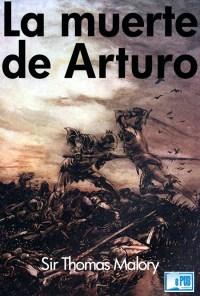 La muerte de Arturo - Sir Thomas Malory portada