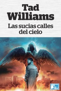 Las sucias calles del cielo - Tad Williams portada