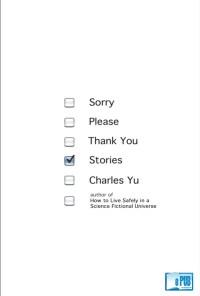 Sorry Please Thank You Stories - Charles Yu portada
