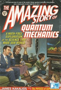 The Amazing Story of Quantum Mechanics - James Kakalios portada