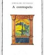 A contrapelo - Joris-Karl Huysmans portada
