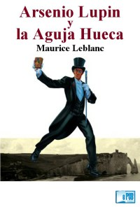 Arsenio Lupin y la Aguja Hueca - Maurice Leblanc portada