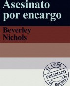 Asesinato por encargo - Beverley Nichols portada