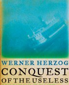 Conquest of the Useless - Werner Herzog portada