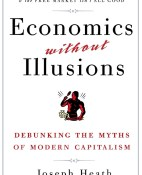 Economics Without Illusions - Joseph Heath portada