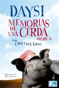 Deysi memorias de una cerda iberica - Cristina Grau portada