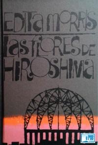 Las flores de Hiroshima - Edita Morris portada