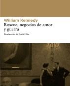 Roscoe, negocios de amor y guerra - William Kennedy portada