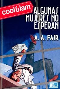 Algunas mujeres no esperan - A. A. Fair portada