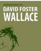 Conversaciones con David Foster Wallace - David Foster Wallace portada