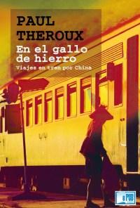 En el gallo de hierro - Paul Theroux portada