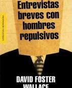 Entrevistas breves con hombres repulsivos - David Foster Wallace portada
