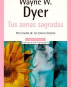 Tus zonas sagradas - Wayne W. Dyer portada