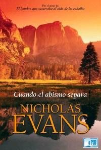 Cuando el abismo separa - Nicholas Evans portada