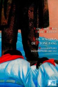 Los acuarios de Pyongyang - Chol Hwan Kang y Pierre Rigoulot portada