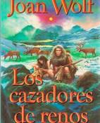 Los cazadores de renos - Joan Wolf portada