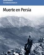 Muerte en Persia - Annemarie Schwarzenbach portada