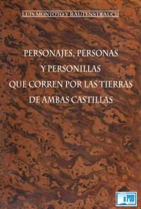 Personajes, personas y personillas que corren por las tierras de ambas Castillas - Luis Montoto y Rauten Montoto portada