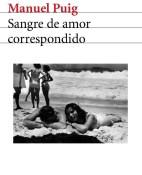 Sangre de amor correspondido - Manuel Puig portada