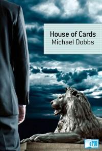House of cards - Michael Dobbs portada