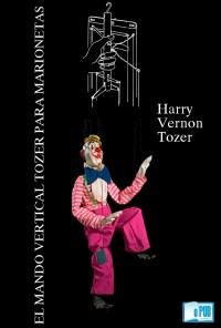El mando vertical tozer para marionetas - Harry Vernon Tozer portada