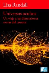 Universos ocultos - Lisa Randall portada