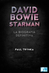 David Bowie starman - Paul Trynka portada