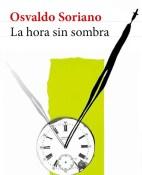 La hora sin sombra - Osvaldo Soriano portada