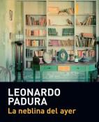 La neblina del ayer - Leonardo Padura portada