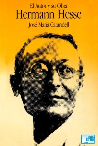 Hermann Hesse, el autor y su obra - Josep Maria Carandell portada