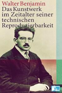 Das Kunstwerk im Zeitalter seiner technischen Reproduzierbarkeit - Walter Benjamin portada