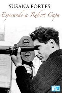 Esperando a Robert Capa - Susana Fortes portada