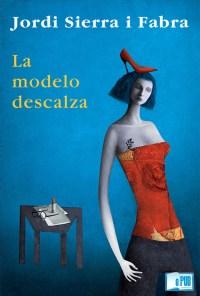 La modelo descalza - Jordi Sierra i Fabra portada