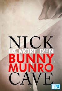 La mort d'en Bunny Munro - Nick Cave portada