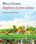 Sapphira y la joven esclava - Willa Cather portada