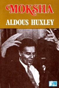 Moksha - Aldous Huxley portada