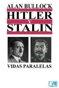 Hitler y Stalin vidas paralelas - Alan Bullock portada
