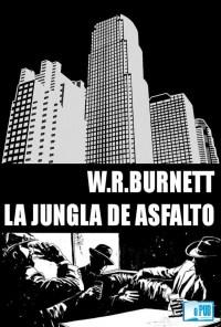 La jungla de asfalto - W. R. Burnett portada