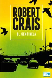 El centinela - Robert Crais portada