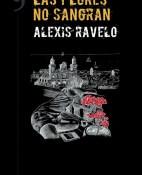 Las flores no sangran - Alexis Ravelo portada