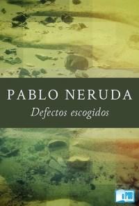 Defectos escogidos - Pablo Neruda portada
