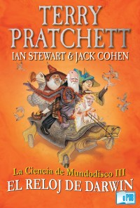 El reloj de Darwin - Terry Pratchett y Ian Stewart, Jack Cohen  portada