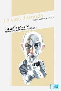 La vida desnuda - Luigi Pirandello portada