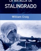 La batalla de Stalingrado - William Craig portada