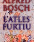 L'atles furtiu - Alfred Bosch portada