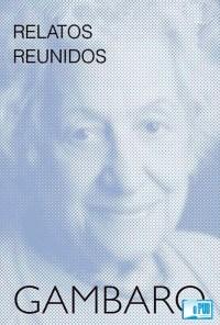 Relatos reunidos - Griselda Gambaro portada