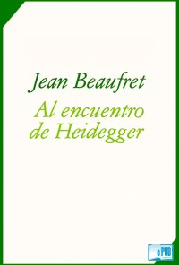 Al encuentro de Heidegger - Jean Beaufret portada